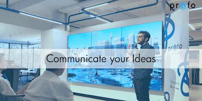 Proto: Communicate your Ideas