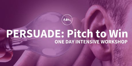 PERSUADE: Pitch To Win One Day Intensive tickets