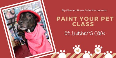 Paint Your Pet Class at Luther's Cafe