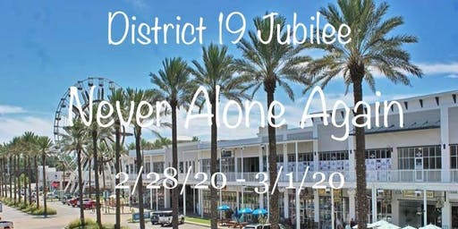District 19 Jubilee: Never Alone Again