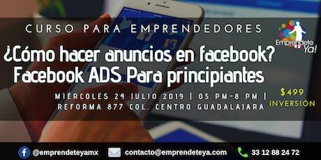 ¿Cómo hacer anuncios en Facebook? Facebook ADS para principiantes boletos