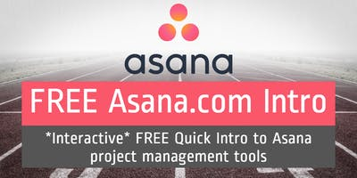 (ONLINE - FREE) Asana.com Intro: *Interactive* Quick Intro