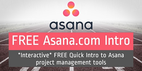 (ONLINE - FREE) Asana.com Intro: *Interactive* Quick Intro tickets