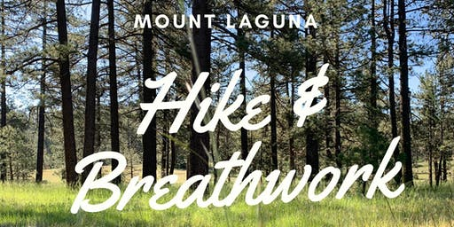 Hike & Breathwork Ceremony in Mount Laguna