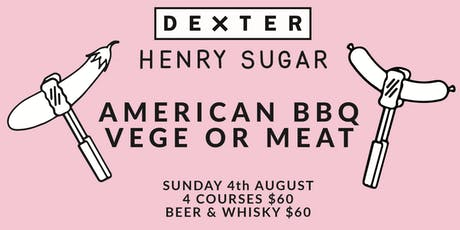 American BBQ Meat vs Veg with Dexter tickets