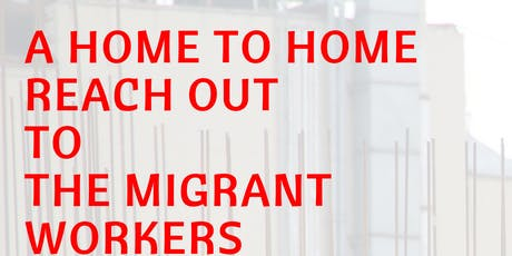 A Home to Home Reach Out To The Migrant Workers tickets