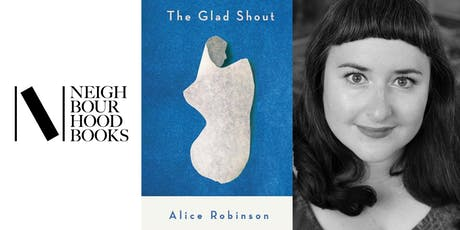 Neighbourhood Book Club: 'The Glad Shout' with Alice Robinson tickets