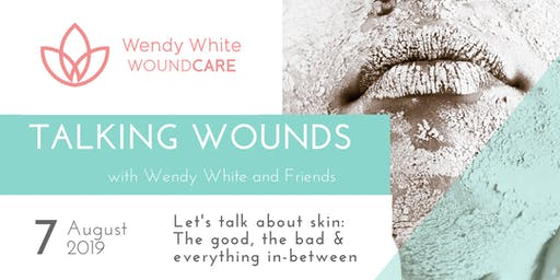 Talking Wounds with Wendy White & Friends - 2019 Series