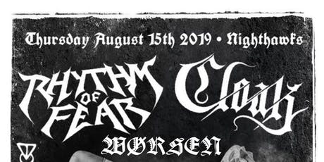 Rhythm Of Fear, Cloak, Worsen & More At Nighthawks tickets