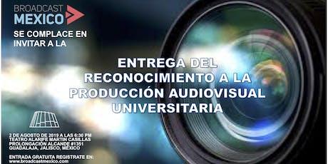 ENTREGA DEL RECONOCIMIENTO A LA PRODUCCIÓN AUDIOVISUAL UNIVERSITARIA entradas