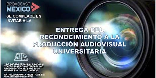 ENTREGA DEL RECONOCIMIENTO A LA PRODUCCIÓN AUDIOVISUAL UNIVERSITARIA