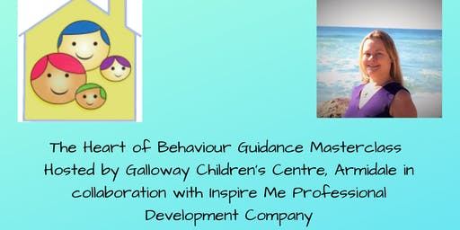 The Heart of Behaviour Guidance Masterclass Galloway Children's Centre, Armidale