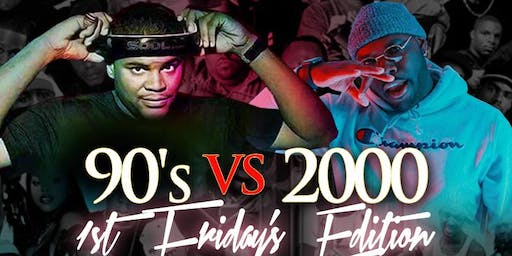"1st Friday ""90's VS 2000'"" Edition"