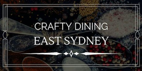 Crafty Dining in East Sydney  tickets