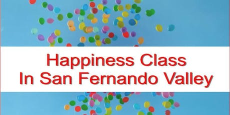 Happiness Class In San Fernando Valley tickets