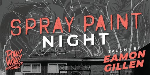 POW! WOW! Worcester Spray Paint Night