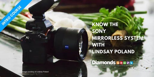 KNOW THE SONY MIRRORLESS SYSTEM WITH LINDSAY POLAND