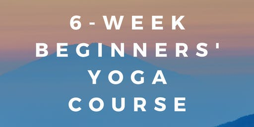 6 Week Beginners' Yoga Course