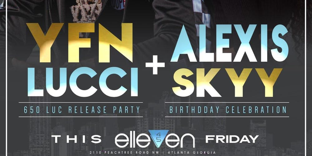 YFN Lucci + Alexis Skye this Friday at Elleven45 Fridays