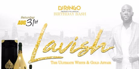 "DJ Ringo Annual Birthday Bash ""LAVISH"" White & Gold Affair tickets"