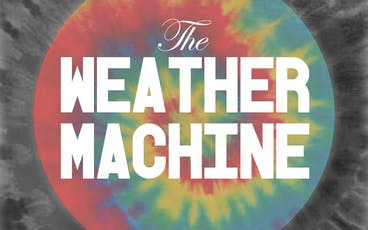 The Weather Machine, Holiday Friends, MOsley WOtta tickets