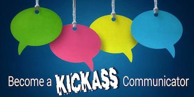 Become a Kickass Communicator