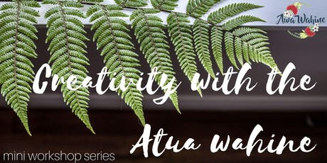 Creativity with the Atua Wāhine tickets