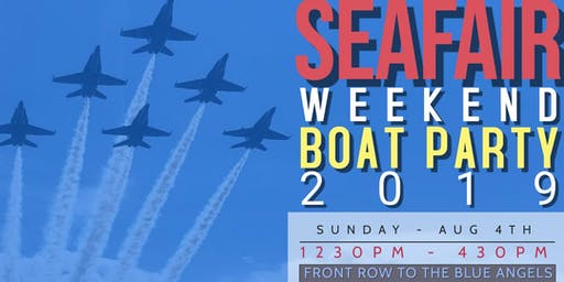 Seafair Finale 2019 BIg Boat Party - Front Row to the Blue Angels!