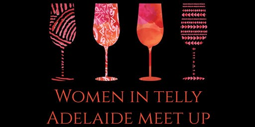 Women in Telly Meet Up - Adelaide