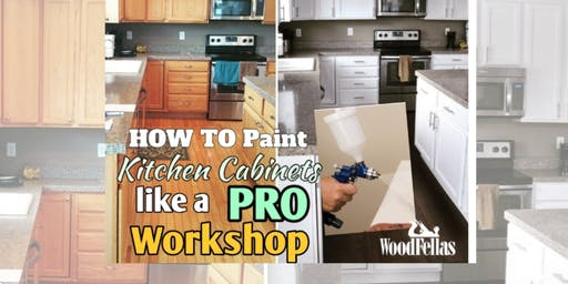 Cabinet Painting Like A Pro Workshop