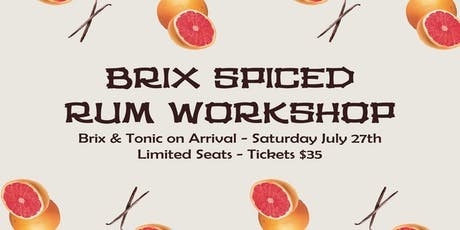 Brix Spiced Rum Workshop! tickets