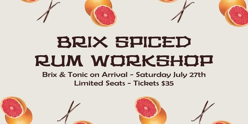 Brix Spiced Rum Workshop!