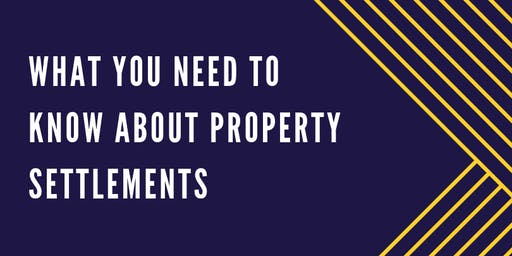 What You Need to Know About Property Settlements