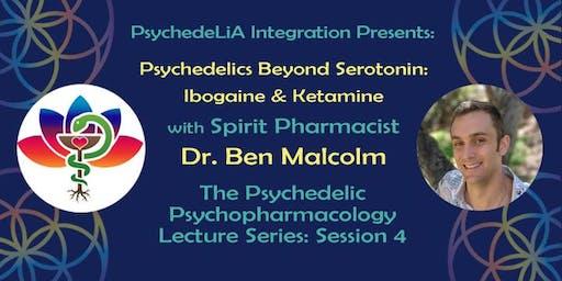 Psychedelics Beyond Serotonin: Ibogaine & Ketamine