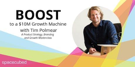 Boost to a $10M Growth Machine with Tim Polmear  tickets