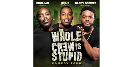 The Whole Crew Is Stupid Comedy Tour (Atlanta) tickets