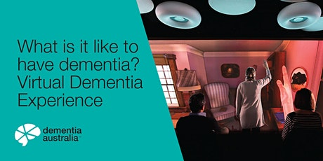 What is it like to have dementia? Virtual Dementia Experience - Parkville- VIC tickets