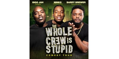 The Whole Crew Is Stupid Comedy Tour (Los Angeles)