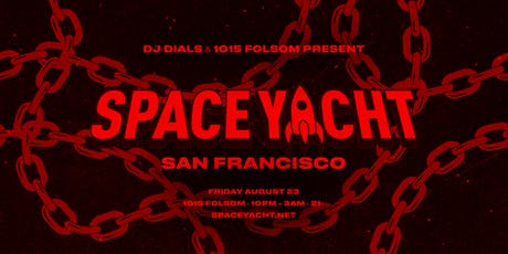 SPACE YACHT: San Francisco at 1015 FOLSOM tickets