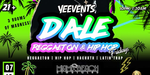 DALE : REGGAETON & HIP HOP FRIDAY NIGHT PARTY | San Jose, CA | YEEVENTS