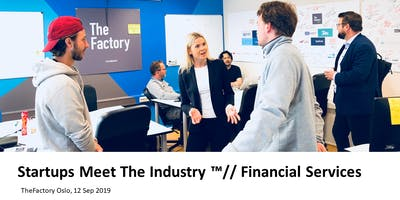 Startups Meet The Industry ™// Financial Services