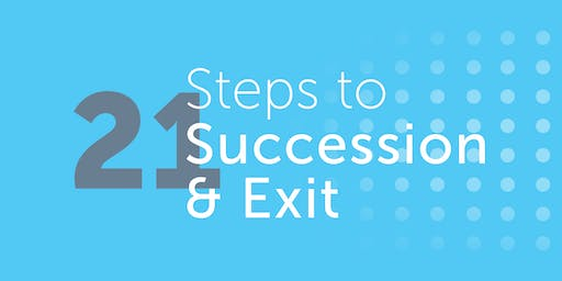 21 Steps to Succession and Exit