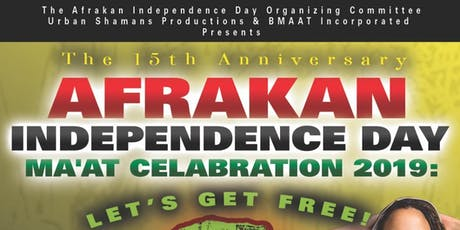 15th Annual Afrakan Independence Day Ma'at Celebration 2019: Let's Get Free tickets