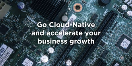 Go Cloud-Native and accelerate your business growth tickets