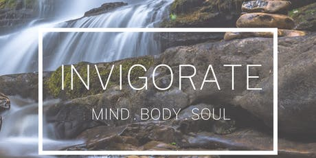 Invigorate - Mind, Body & Soul tickets