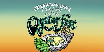 2nd Annual Oyster Fest with Red Clay Brewing Co. & The Depot
