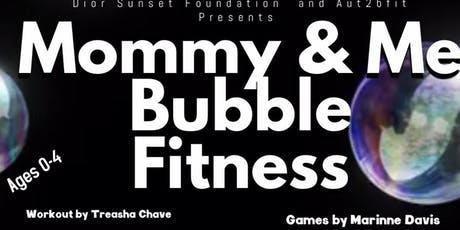 Mommy and Me Bubble Fitness tickets