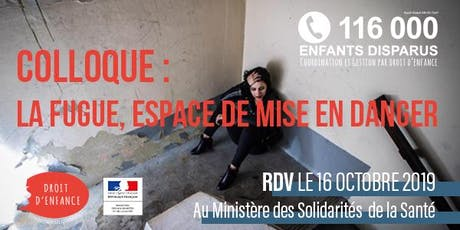 "Colloque ""La Fugue, espace de mise en danger"" tickets"