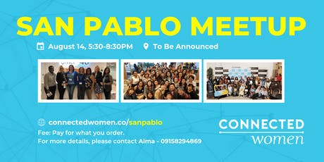 #ConnectedWomen Meetup - San Pablo (PH) - August 14 tickets