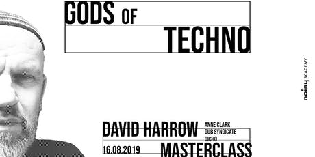 Gods of Techno: Masterclass with David Harrow Tickets